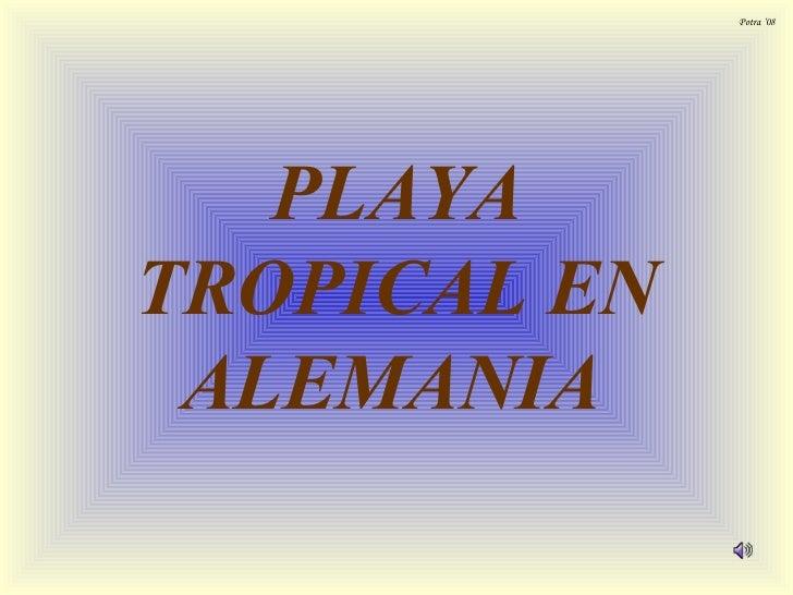 Potra '08 PLAYA TROPICAL EN ALEMANIA