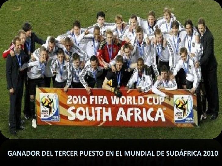 Ganador del tercer puesto en el Mundial de Sudáfrica 2010<br />