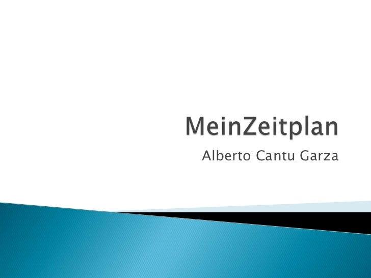 MeinZeitplan<br />Alberto Cantu Garza<br />