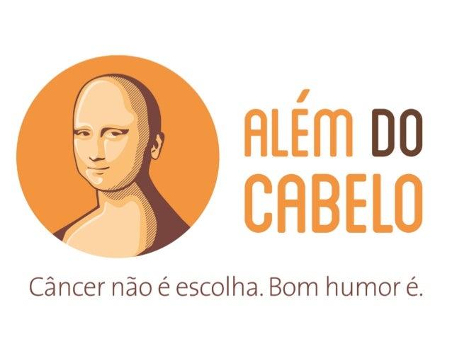 Porto Alegre Linfoma de Hodgkin 2011 – 23 anos 2013 - Transplante de Medula Óssea Blog Além do Cabelo Projeto Camaleão FLA...