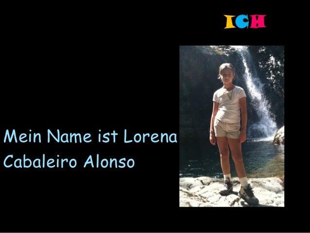ICHMein Name ist LorenaCabaleiro Alonso