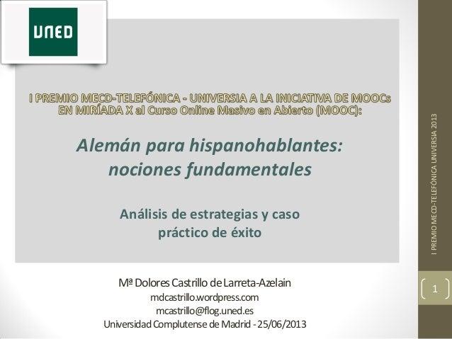 MªDoloresCastrillodeLarreta-Azelain mdcastrillo.wordpress.com mcastrillo@flog.uned.es UniversidadComplutensedeMadrid-25/06...