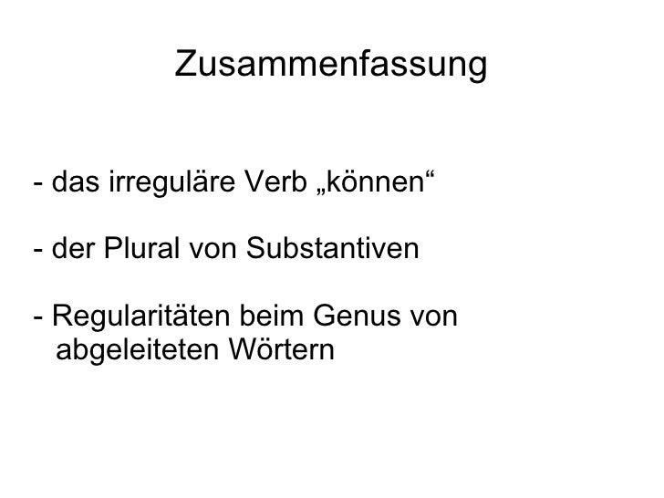 """Zusammenfassung - das irreguläre Verb """"können"""" - der Plural von Substantiven - Regularitäten beim Genus von abgeleiteten W..."""