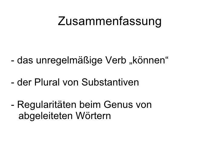 """Zusammenfassung - das unregelmäßige Verb """"können"""" - der Plural von Substantiven - Regularitäten beim Genus von abgeleitete..."""