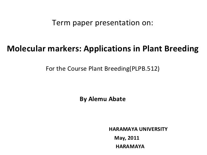 Term paper presentation on: Molecular markers: Applications in Plant Breeding For the Course Plant Breeding(PLPB.512) By A...