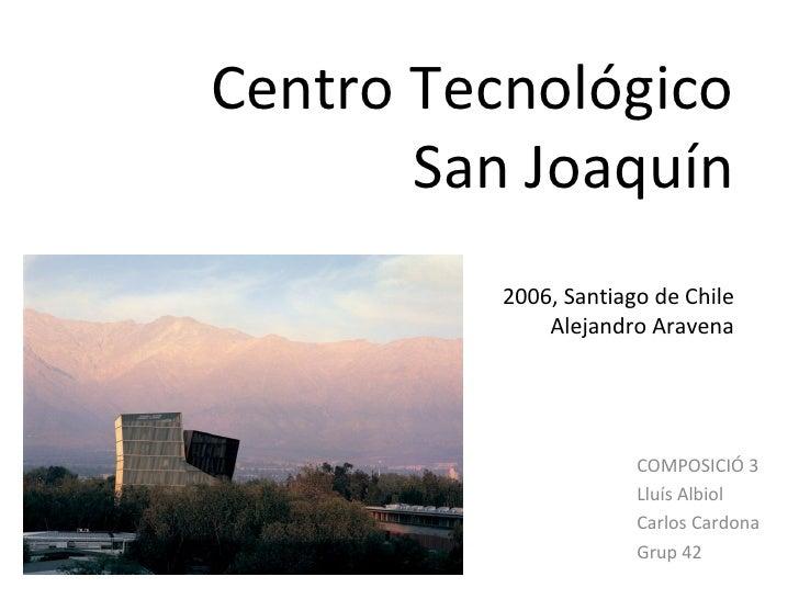 Centro Tecnológico       San Joaquín          2006, Santiago de Chile              Alejandro Aravena                      ...