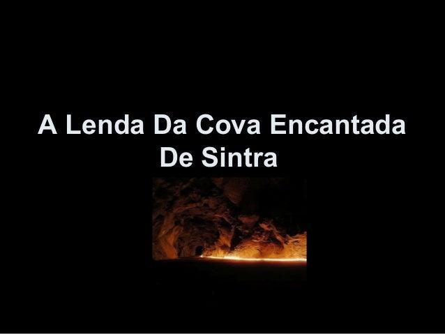 A Lenda Da Cova Encantada        De Sintra