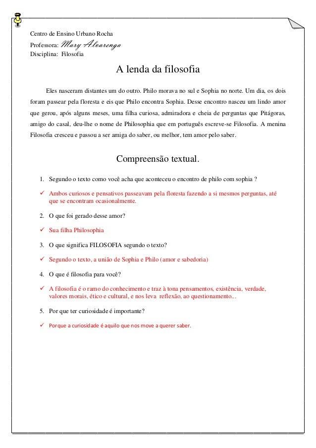 Centro de Ensino Urbano Rocha  Professora: Mary Alvarenga  Disciplina: Filosofia  A lenda da filosofia  Eles nasceram dist...