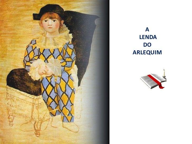 A lendade         A       LENDA        DO     ARLEQUIM
