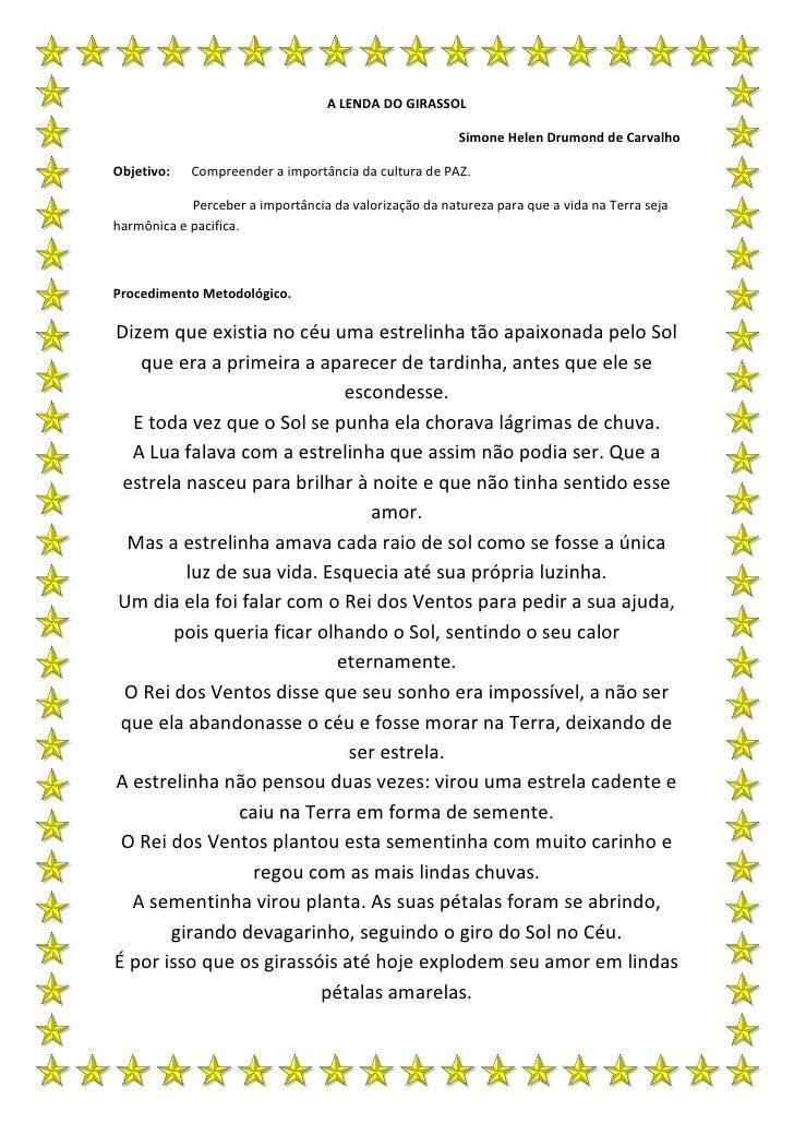 A LENDA DO GIRASSOL                                                          Simone Helen Drumond de Carvalho  Objetivo:  ...