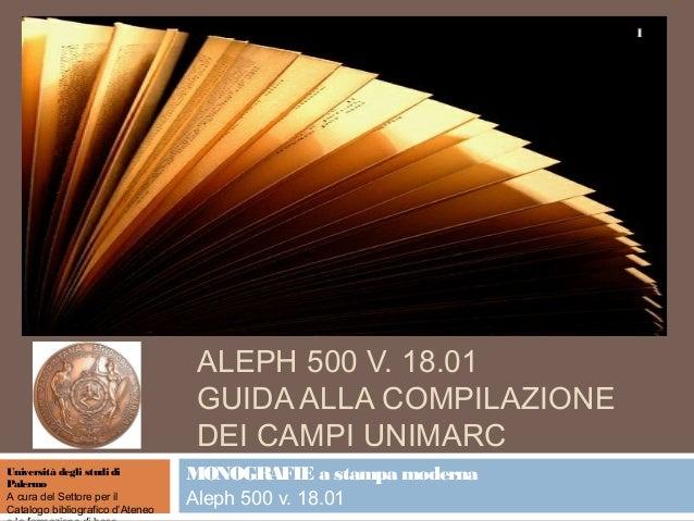 1                                   ALEPH 500 V. 18.01                                   GUIDA ALLA COMPILAZIONE          ...