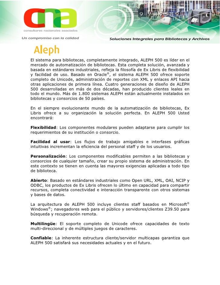 El sistema para bibliotecas, completamente integrado, ALEPH 500 es líder en el mercado de automatización de bibliotecas. E...