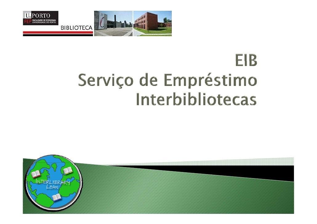 O que é o Serviço de EIB  O S i    Serviço d EIB t bé d i            de EIB, também designado   d por    Empréstimo      I...