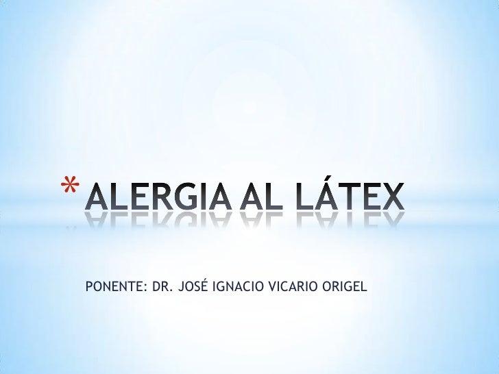 *    PONENTE: DR. JOSÉ IGNACIO VICARIO ORIGEL