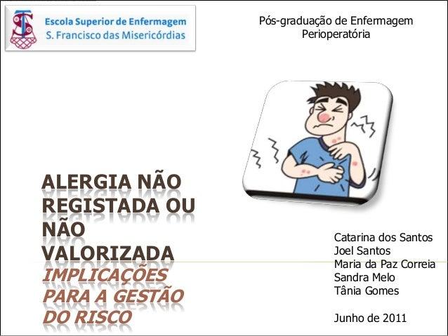 Pós-graduação de Enfermagem                        PerioperatóriaALERGIA NÃOREGISTADA OUNÃO                          Catar...