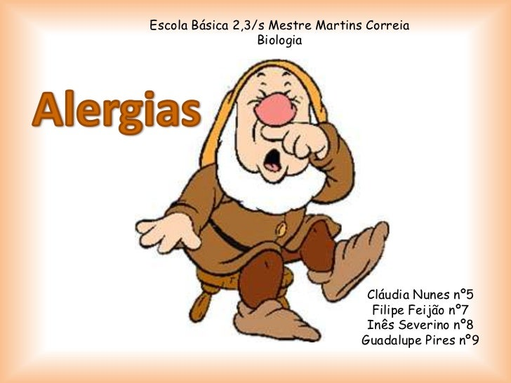 Escola Básica 2,3/s Mestre Martins Correia<br />Biologia<br />Alergias<br />Cláudia Nunes nº5<br />Filipe Feijão nº7<br />...