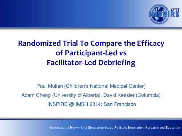 Randomized Trial To Compare the Efficacy of Participant-Led vs Facilitator-Led Debriefing Paul Mullan (Children's National...