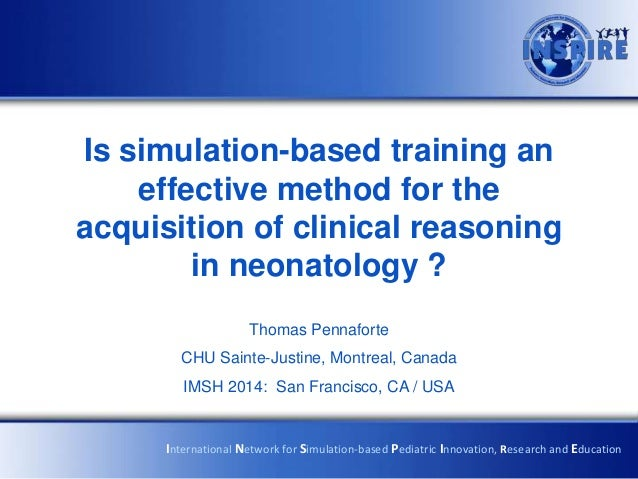 Is simulation-based training an effective method for the acquisition of clinical reasoning in neonatology ? Thomas Pennafo...