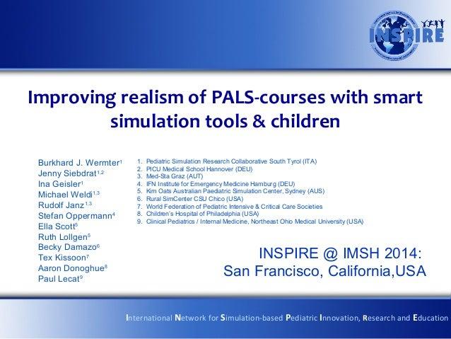 Improving realism of PALS-courses with smart simulation tools & children Burkhard J. Wermter1 Jenny Siebdrat1,2 Ina Geisle...