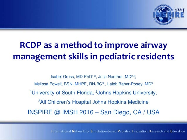 RCDP as a method to improve airway management skills in pediatric residents Isabel Gross, MD PhD1,3, Julia Noether, MD2,3,...