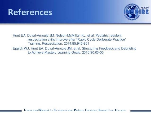 "Hunt EA, Duval-Arnould JM, Nelson-McMillan KL, et al. Pediatric resident resuscitation skills improve after ""Rapid Cycle D..."