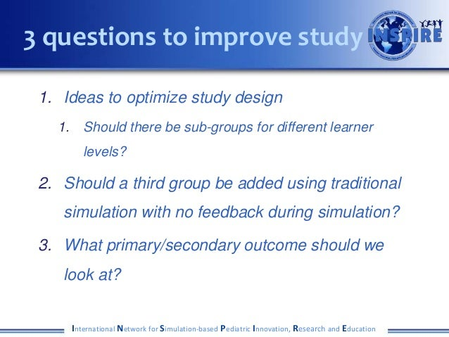 1. Ideas to optimize study design 1. Should there be sub-groups for different learner levels? 2. Should a third group be a...
