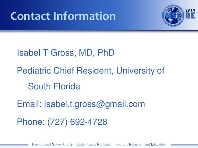 Isabel T Gross, MD, PhD Pediatric Chief Resident, University of South Florida Email: Isabel.t.gross@gmail.com Phone: (727)...