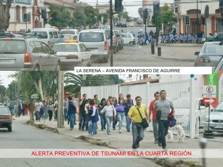 ALERTA PREVENTIVA DE TSUNAMI EN LA CUARTA REGIÓN LA SERENA – AVENIDA FRANCISCO DE AGUIRRE