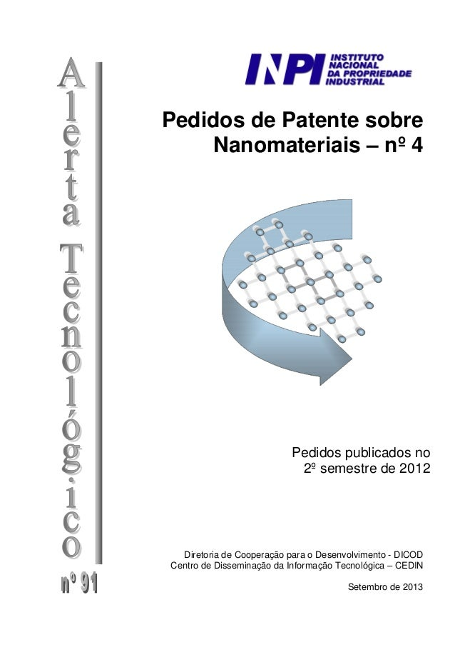 Pedidos de Patente sobre Nanomateriais – nº 4 Pedidos publicados no 2º semestre de 2012 Diretoria de Cooperação para o Des...