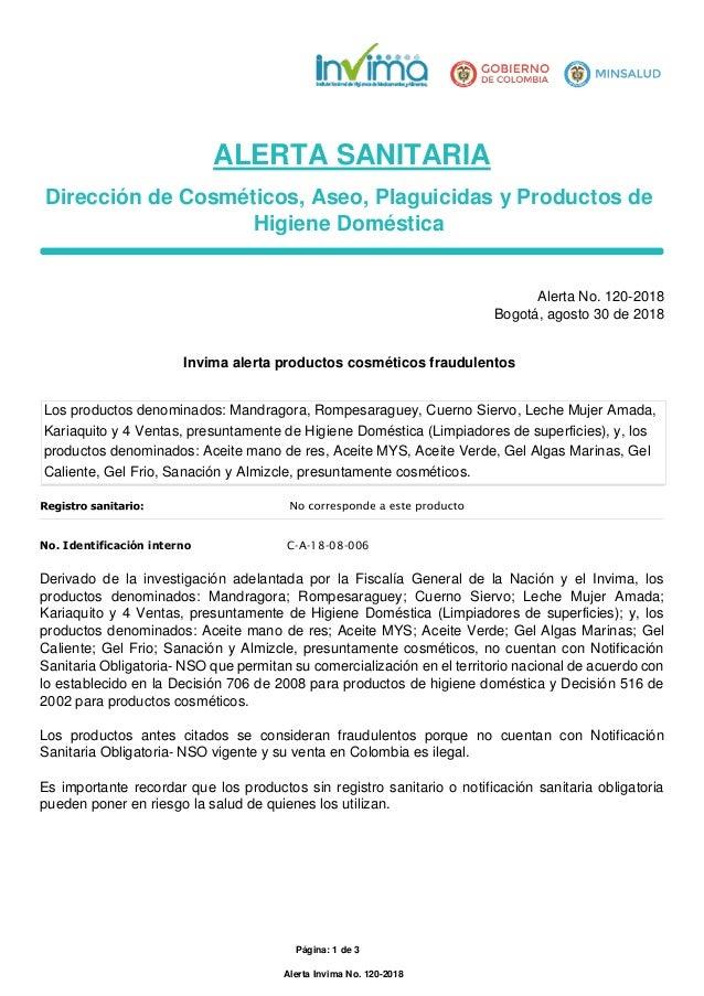 Página: 1 de 3 Alerta Invima No. 120-2018 ALERTA SANITARIA Dirección de Cosméticos, Aseo, Plaguicidas y Productos de Higie...