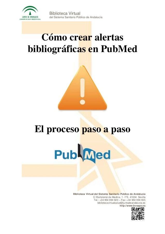 Biblioteca Virtual    del Sistema Sanitario Público de Andalucía   Cómo crear alertasbibliográficas en PubMed El proceso p...