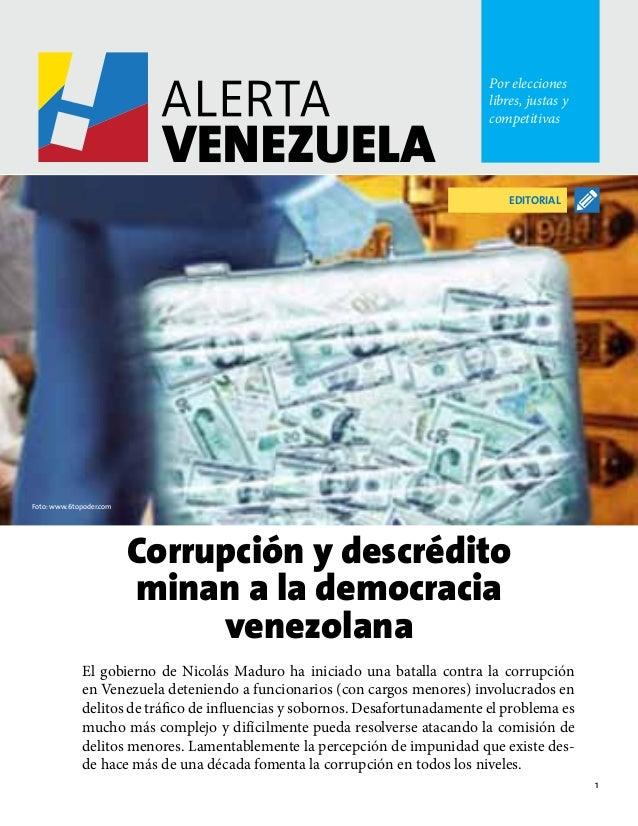 1 Por elecciones libres, justas y competitivas El gobierno de Nicolás Maduro ha iniciado una batalla contra la corrupción ...