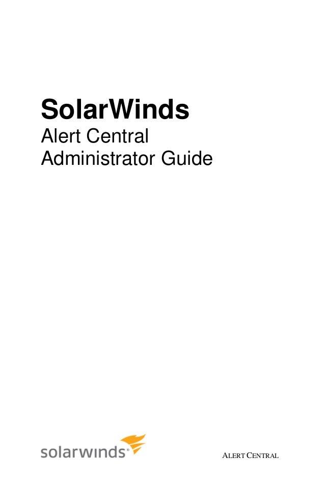 ALERT CENTRAL SolarWinds Alert Central Administrator Guide