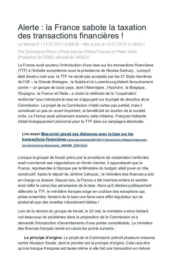 Alerte : la France sabote la taxation des transactions financières ! Le Monde.fr | 11.07.2013 à 20h35 • Mis à jour le 12.0...