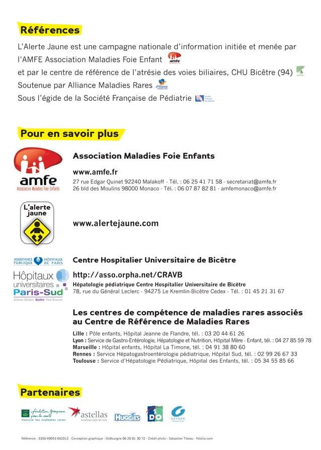 RéférencesL'Alerte Jaune est une campagne nationale d'information initiée et menée parl'AMFE Association Maladies Foie Enf...