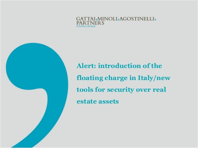 Alert: introduction of the floating charge in Italy/new tools for security over real estate assets