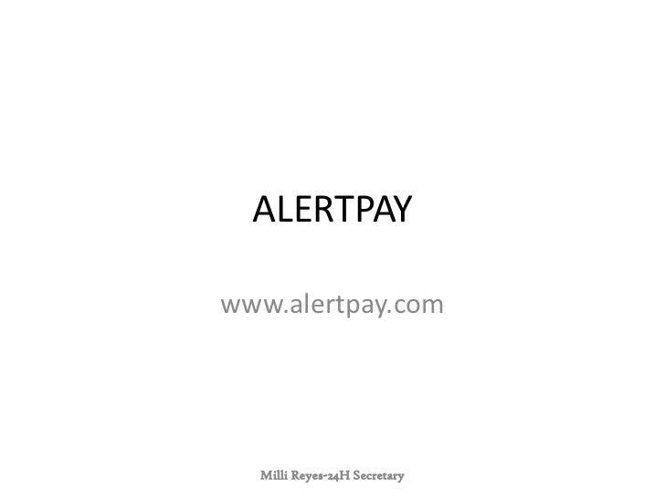 ALERTPAYwww.alertpay.com  Milli Reyes-24H Secretary
