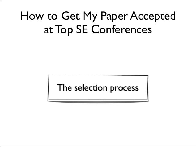 How to Get My Paper Accepted at Top Software Engineering