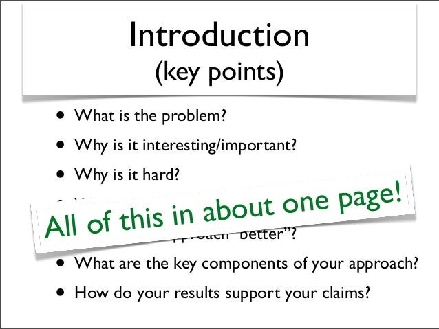Introduction (key points) • What is the problem? • Why is it interesting/important? • Why is it hard? • What's wrong with ...
