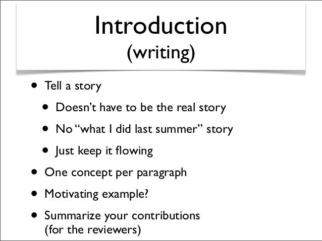 """Introduction (writing) • Tell a story • Doesn't have to be the real story • No """"what I did last summer"""" story • Just keep ..."""