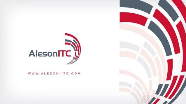 Presentación Alesón ITC, S.L., es una empresa de consultoría tecnológica especializada en soluciones de plataforma de sist...