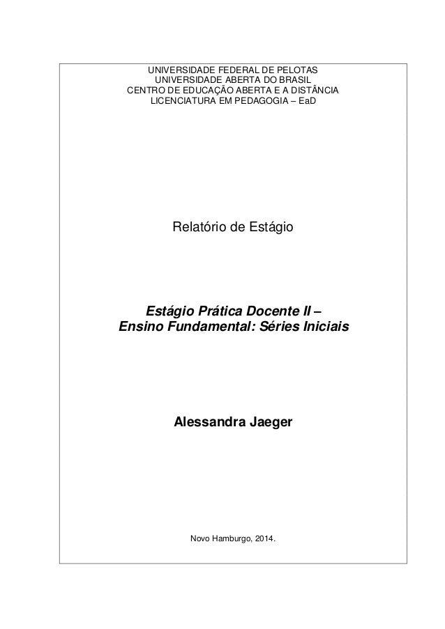 UNIVERSIDADE FEDERAL DE PELOTAS UNIVERSIDADE ABERTA DO BRASIL CENTRO DE EDUCAÇÃO ABERTA E A DISTÂNCIA LICENCIATURA EM PEDA...