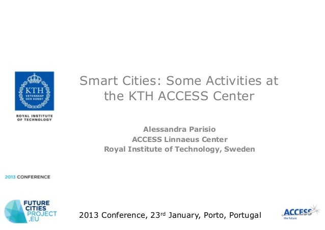 Smart Cities: Some Activities at  the KTH ACCESS Center                Alessandra Parisio             ACCESS Linnaeus Cent...
