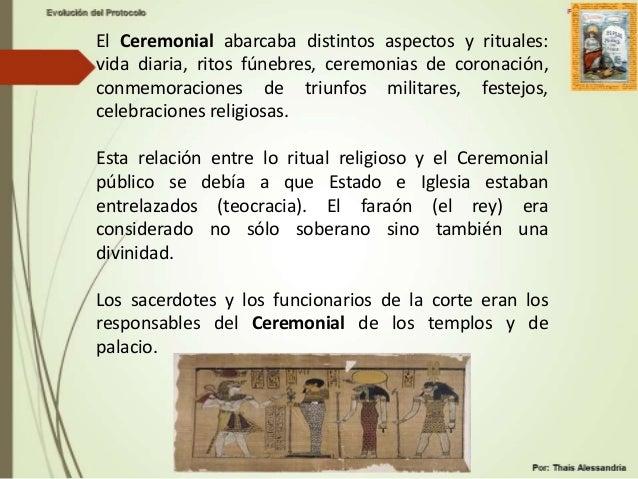 • Para el Imperio Egipcio el ceremonial era un arte, un culto nacional. • Sus soberanos eran dioses a la vez que personas,...