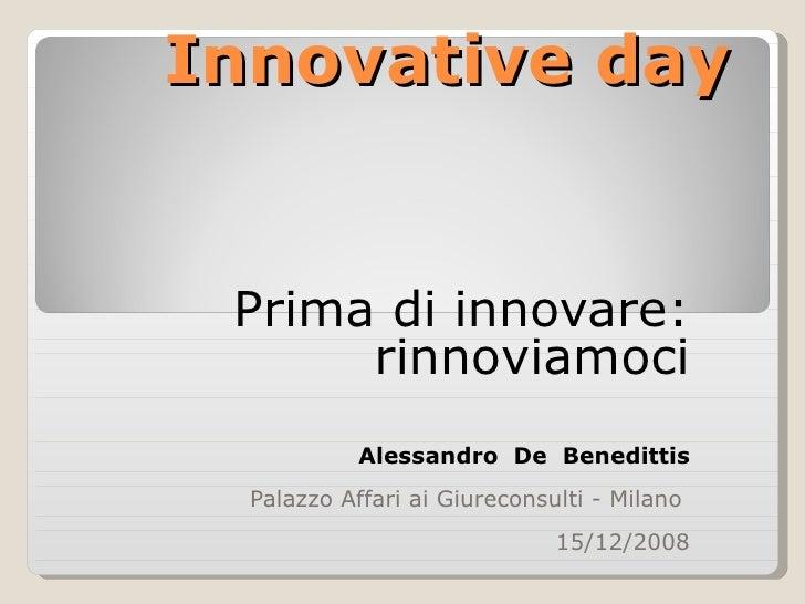 Innovative day Prima di innovare: rinnoviamoci Alessandro  De  Benedittis Palazzo Affari ai Giureconsulti - Milano  15/12/...