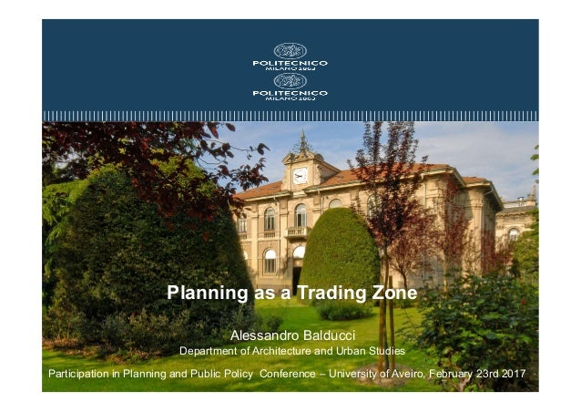 Participation in Planning and Public Policy Conference – University of Aveiro, February 23rd 2017 Planning as a Trading Zo...