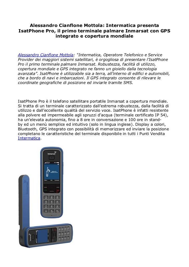 Alessandro Cianflone Mottola: Intermatica presentaIsatPhone Pro, il primo terminale palmare Inmarsat con GPS              ...