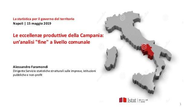 1 La statistica per il governo del territorio Napoli | 15 maggio 2019 Le eccellenze produttive della Campania: un'analisi ...