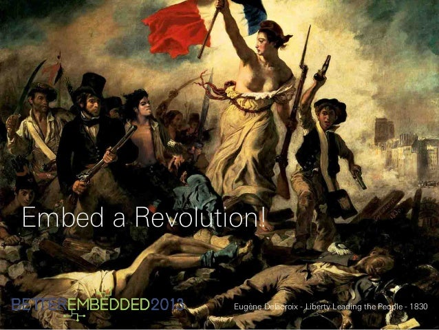 Embed a Revolution! Eugène Delacroix - Liberty Leading the People - 1830