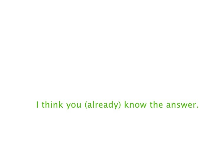 I think you (already) know the answer.